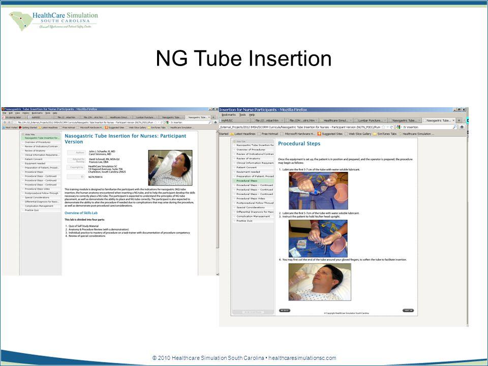 © 2010 Healthcare Simulation South Carolina healthcaresimulationsc.com NG Tube Insertion