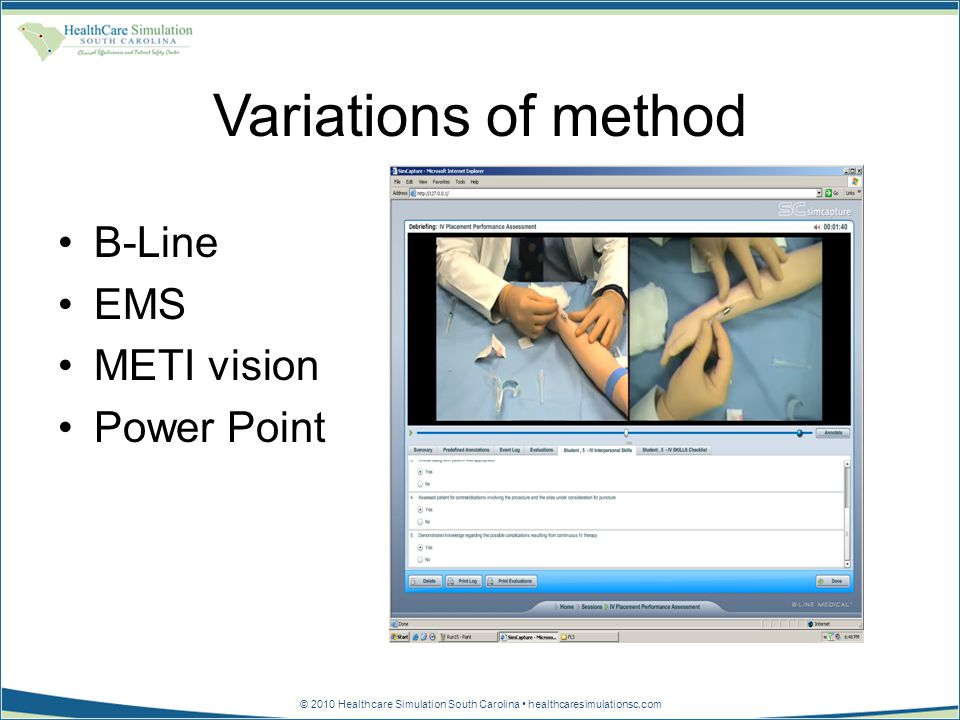 © 2010 Healthcare Simulation South Carolina healthcaresimulationsc.com Variations of method B-Line EMS METI vision Power Point