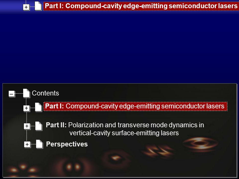 – – Part I: Compound-cavity edge-emitting semiconductor lasers + + + + Part II: Polarization and transverse mode dynamics in vertical-cavity surface-e