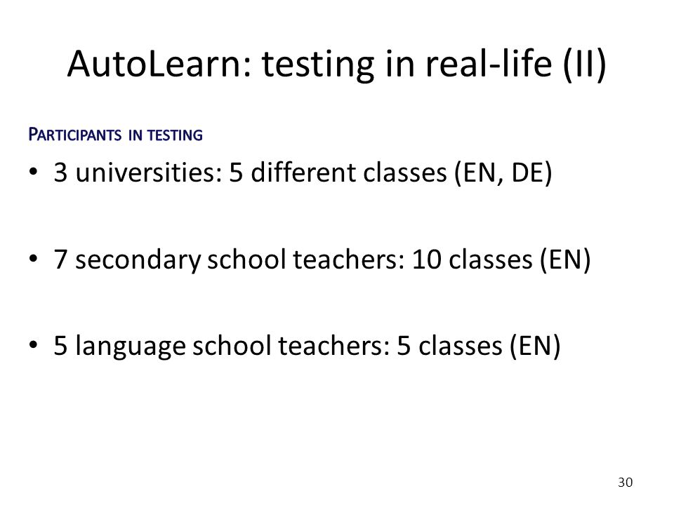 AutoLearn: testing in real-life (II) 30