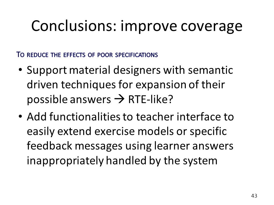 Conclusions: improve coverage 43