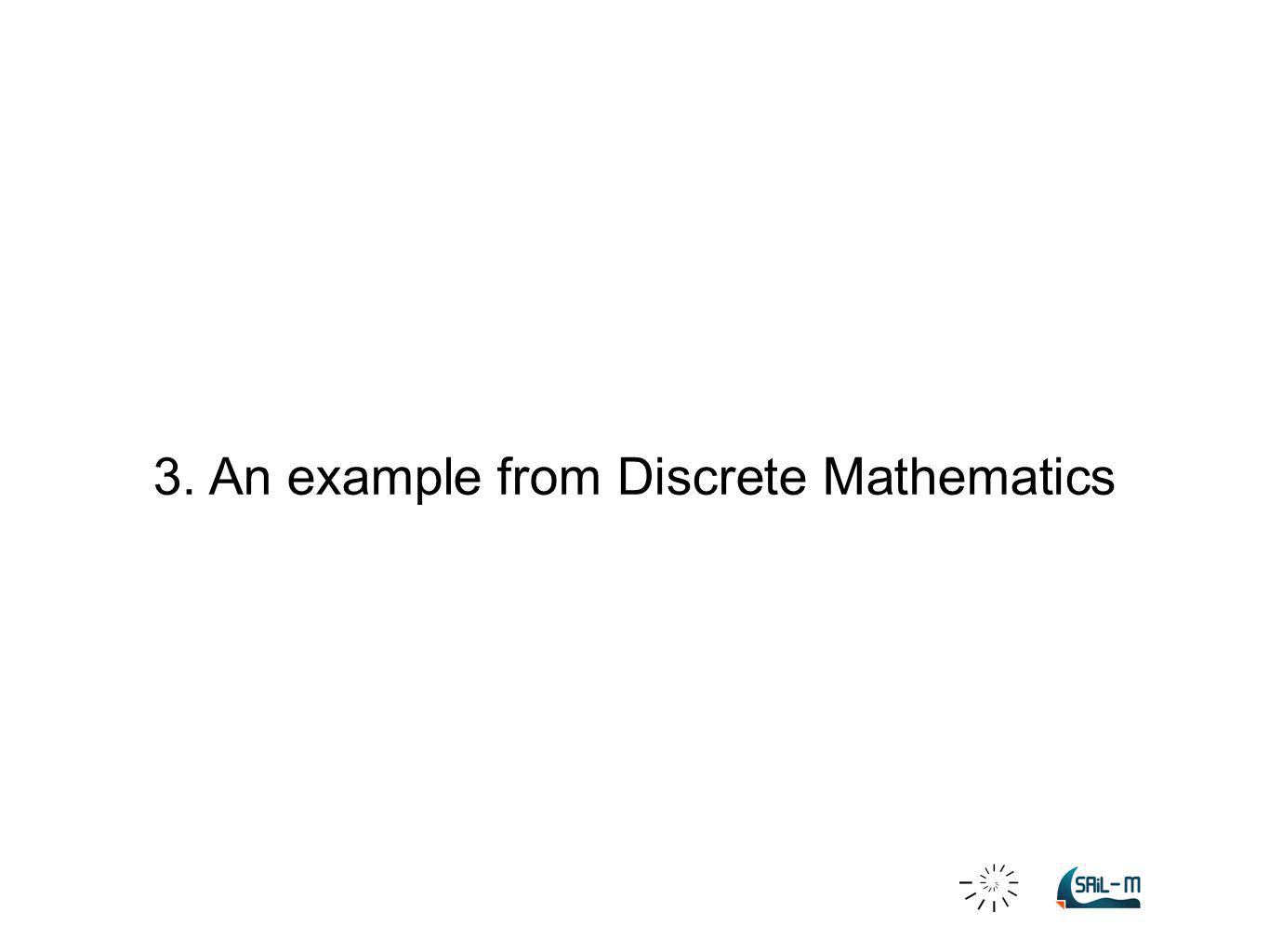 3. An example from Discrete Mathematics