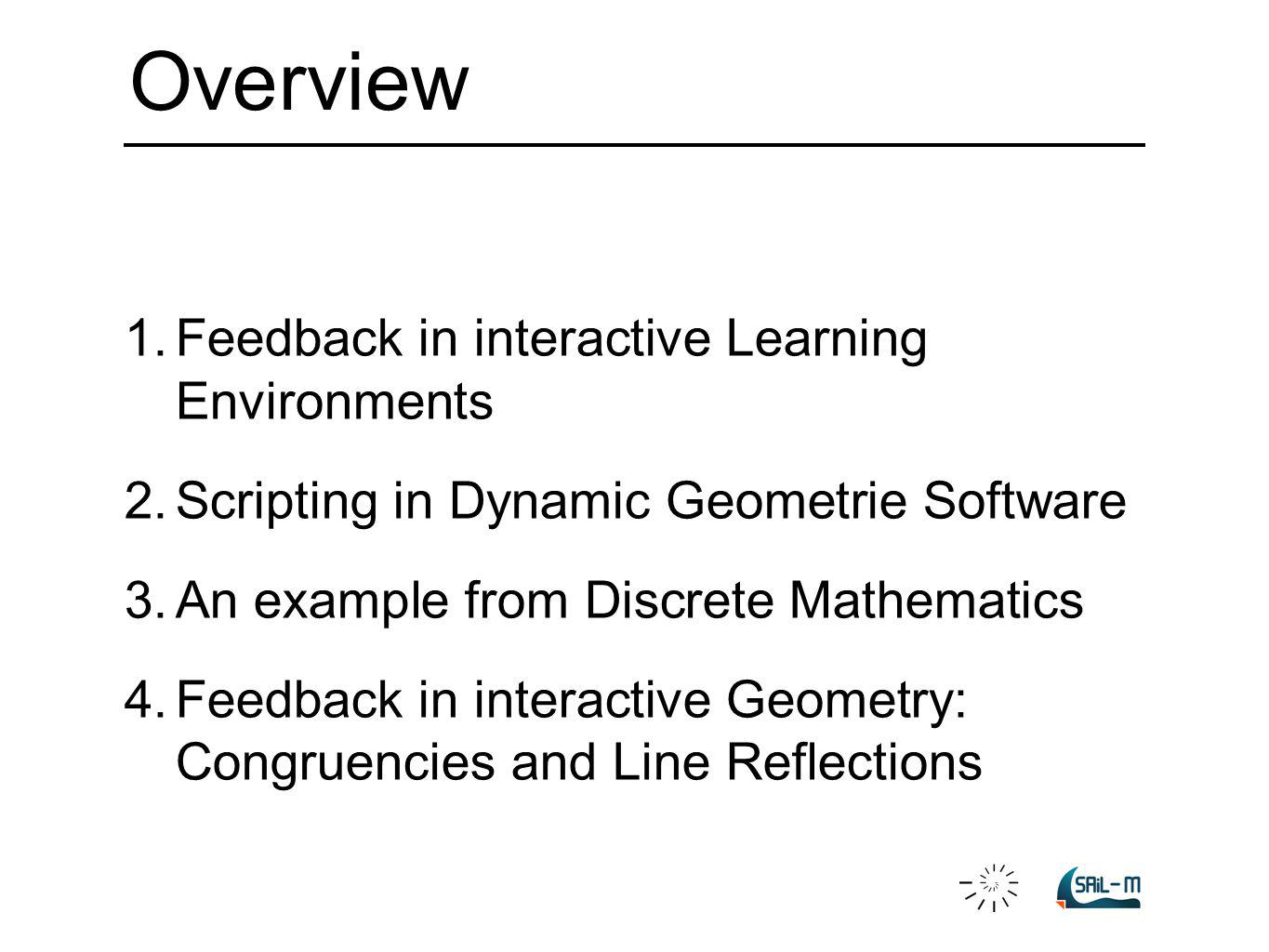 1. Feedback in interactive Learning Environments Why?–And how?