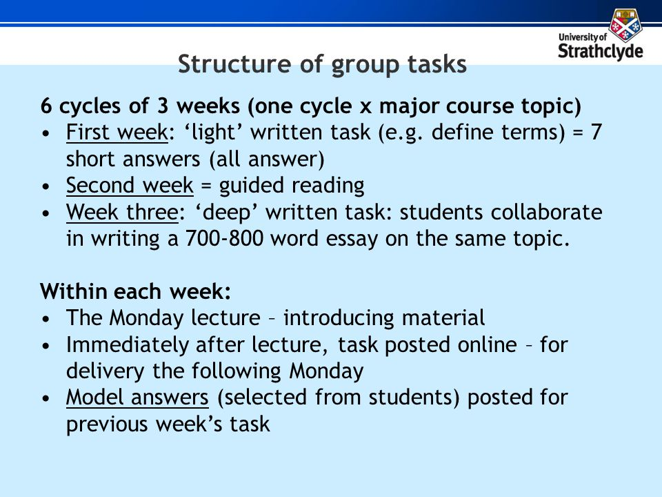 Structure of group tasks 6 cycles of 3 weeks (one cycle x major course topic) First week: light written task (e.g.
