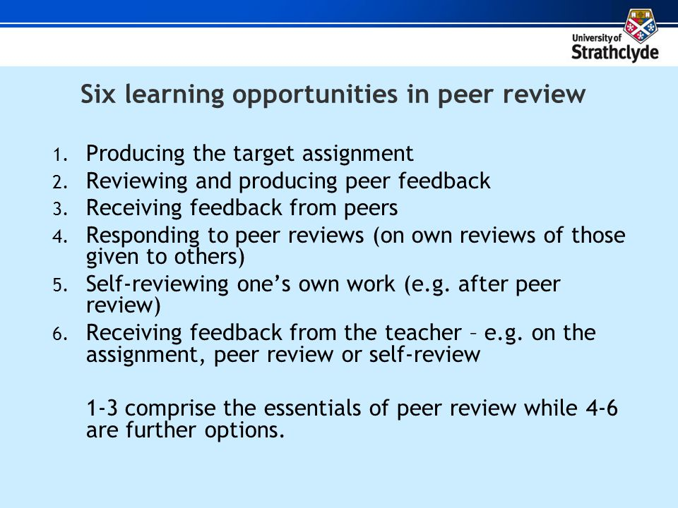 Six learning opportunities in peer review 1. Producing the target assignment 2.