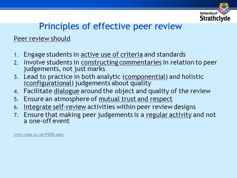 Principles of effective peer review Peer review should 1.