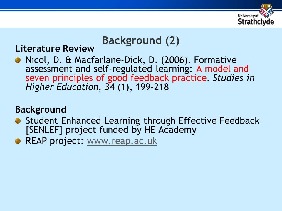 Background (2) Literature Review Nicol, D. & Macfarlane-Dick, D.