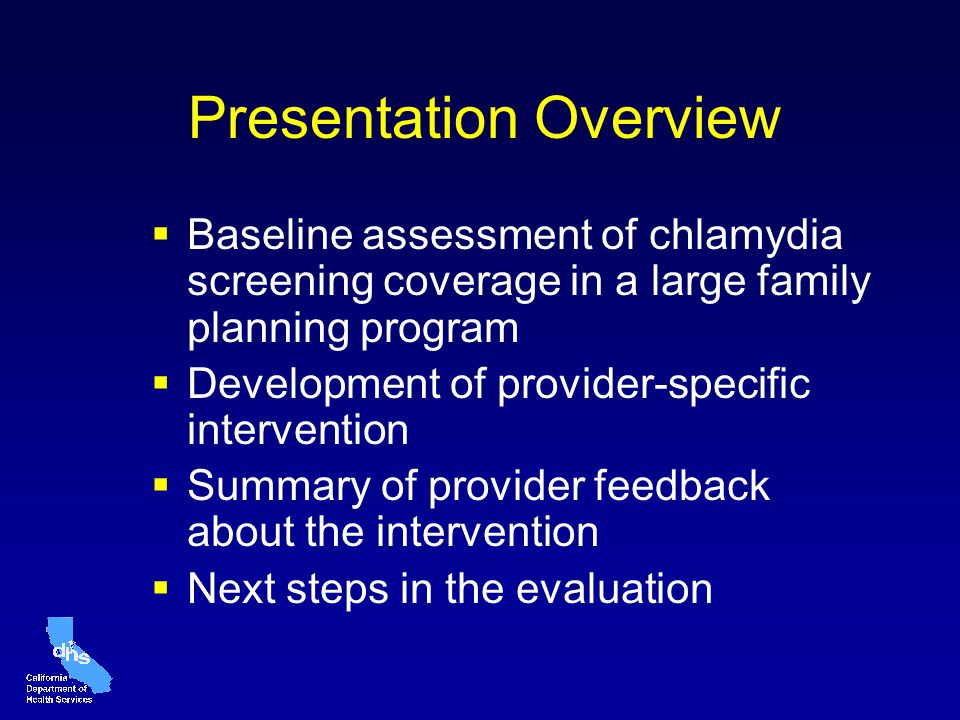 Presentation Overview Baseline assessment of chlamydia screening coverage in a large family planning program Development of provider-specific interven