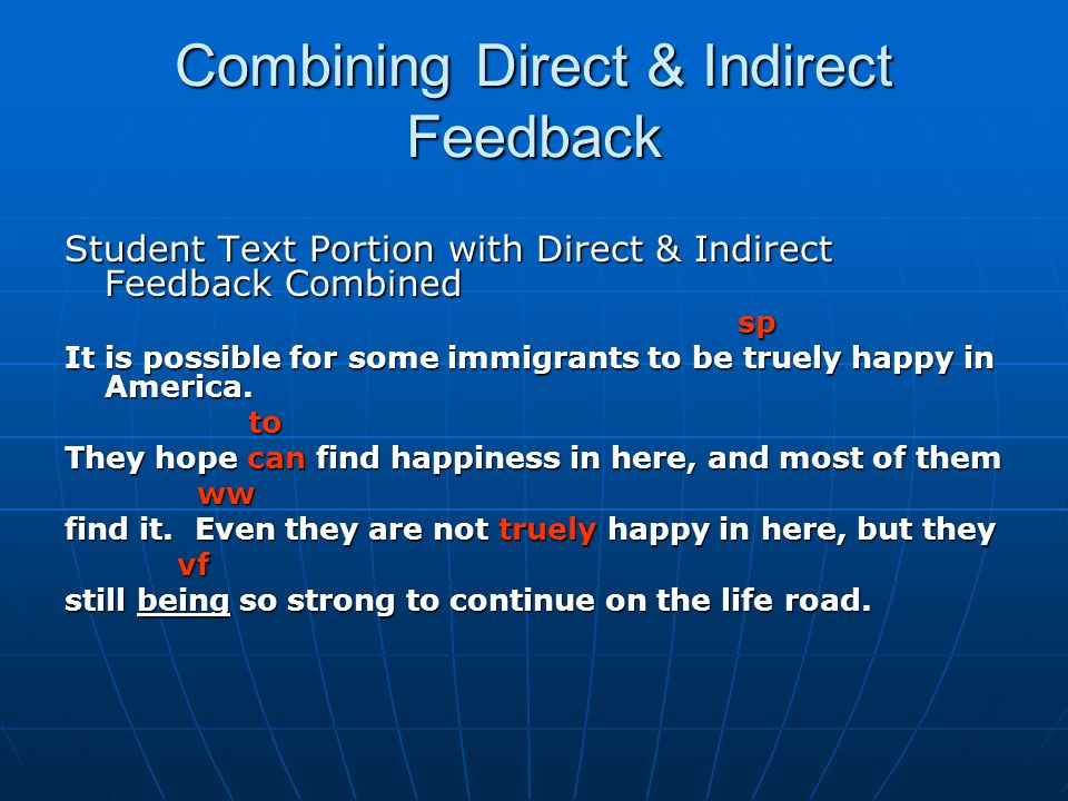 Combining Direct & Indirect Feedback Student Text Portion with Direct & Indirect Feedback Combined sp sp It is possible for some immigrants to be true