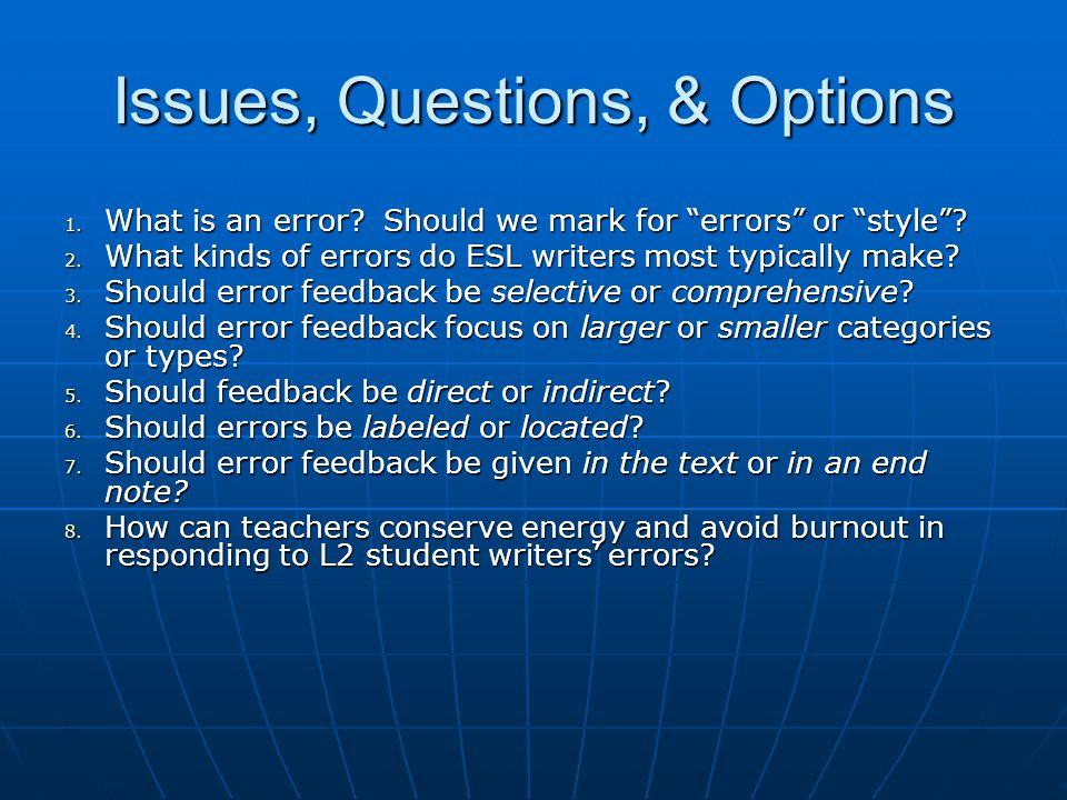 Issues, Questions, & Options 1. What is an error? Should we mark for errors or style? 1. What is an error? Should we mark for errors or style? 2. What