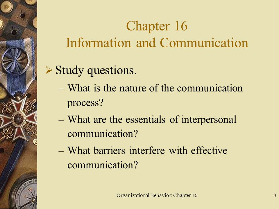 Organizational Behavior: Chapter 1634 What forces influence communication in the high performance workplace.