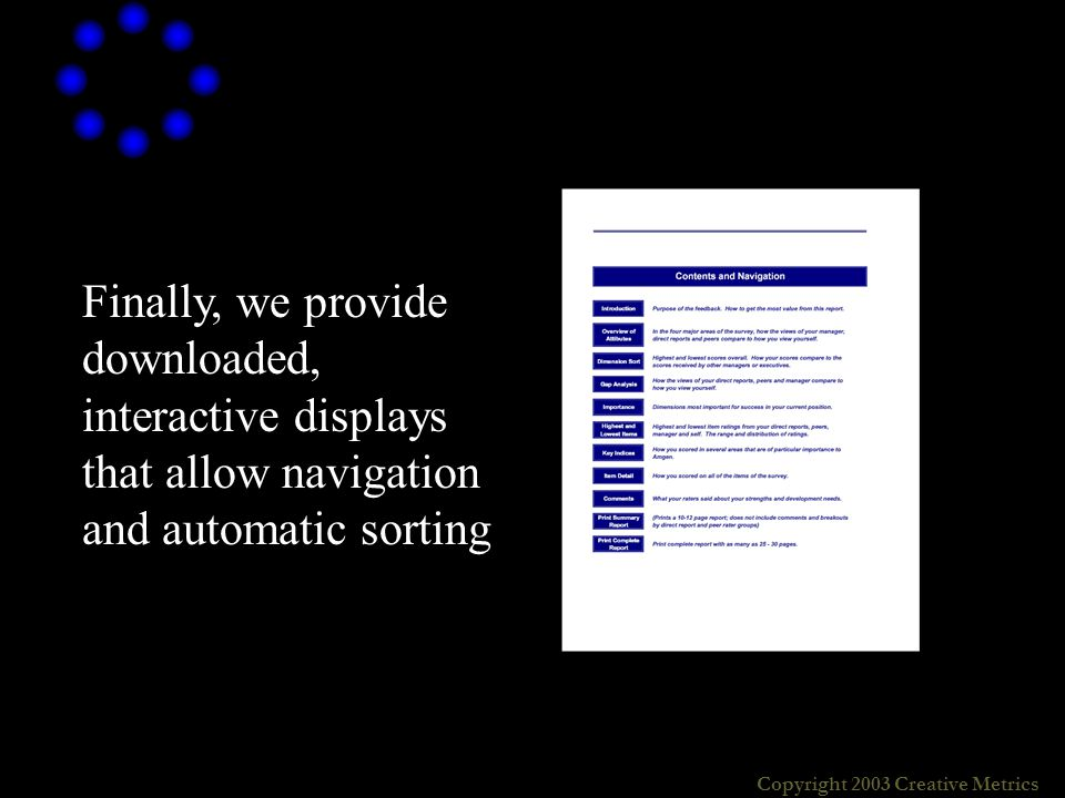 Finally, we provide downloaded, interactive displays that allow navigation and automatic sorting