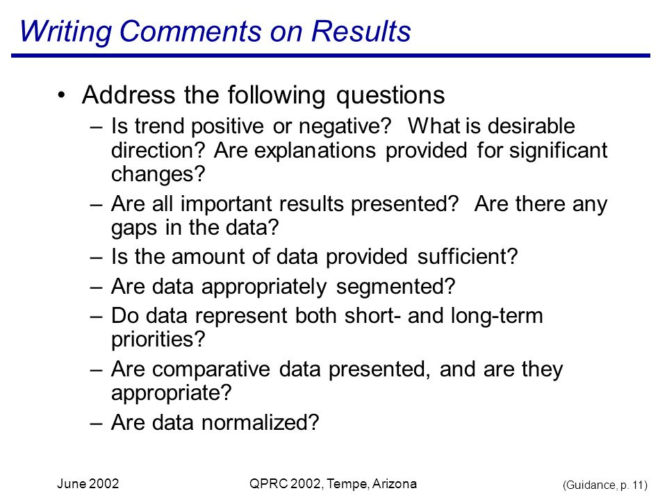 June 2002QPRC 2002, Tempe, Arizona Writing Comments on Results Address the following questions –Is trend positive or negative.