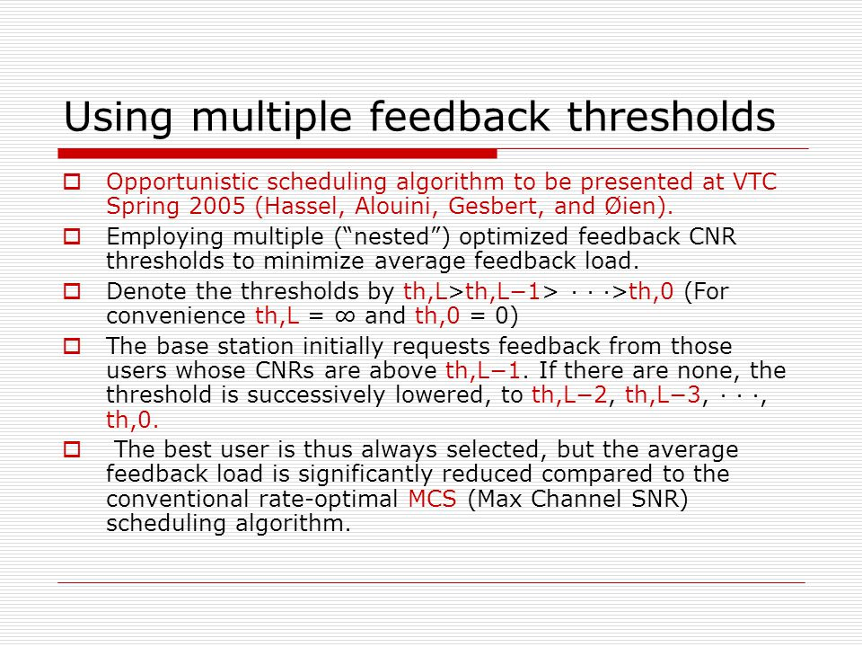 Guard time in both approaches Contention- less feedback Contention channel for feedback Number of thresholds Guard time (T MS ) Guard time with 5 users