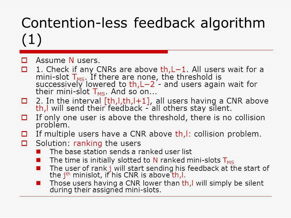 Contention-less feedback algorithm (2) Assume T FB is the total time needed to send one users feedback (and assume T FBT MS ).