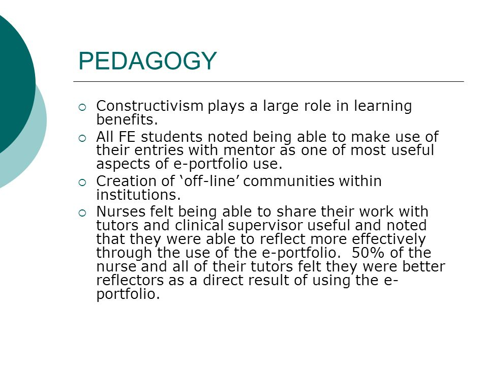 PEDAGOGY Constructivism plays a large role in learning benefits.