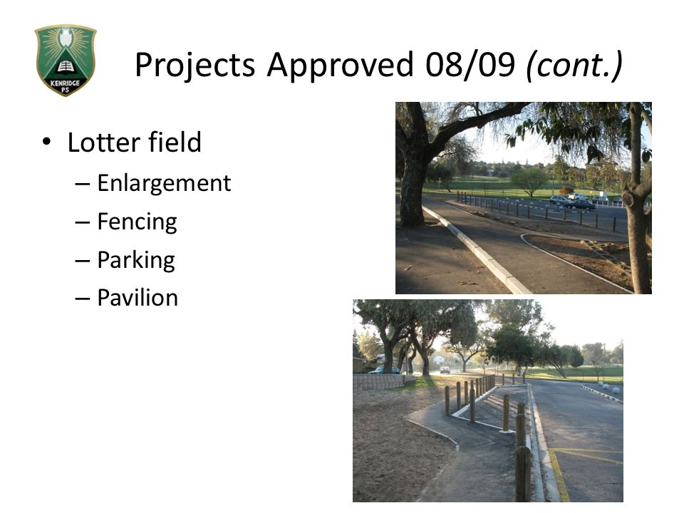 Projects Approved 08/09 (cont.) Lotter field – Enlargement – Fencing – Parking – Pavilion