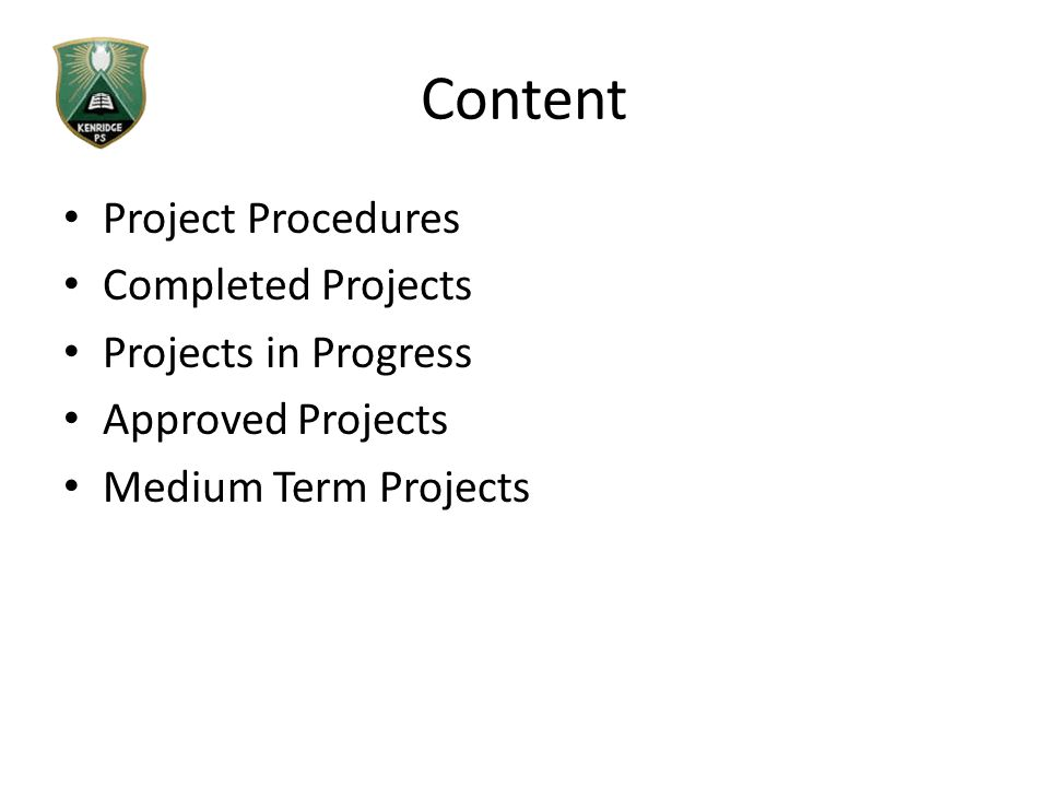 Content Project Procedures Completed Projects Projects in Progress Approved Projects Medium Term Projects