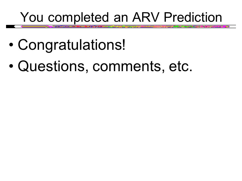 You completed an ARV Prediction Congratulations! Questions, comments, etc.