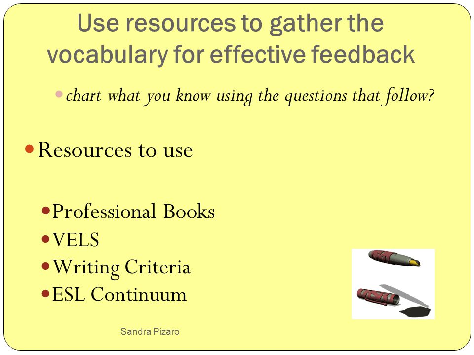 Sandra Pizaro Use resources to gather the vocabulary for effective feedback chart what you know using the questions that follow? Resources to use Prof