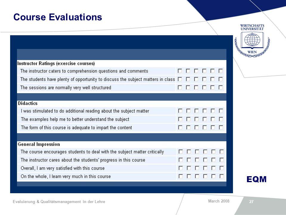 EQM March 2008 Evaluierung & Qualitätsmanagement in der Lehre27 Course Evaluations