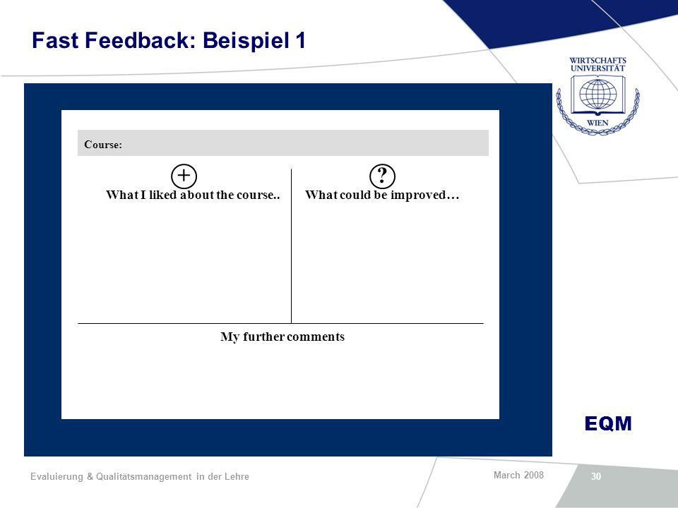 EQM March 2008 Evaluierung & Qualitätsmanagement in der Lehre30 Fast Feedback: Beispiel 1 Course: +.