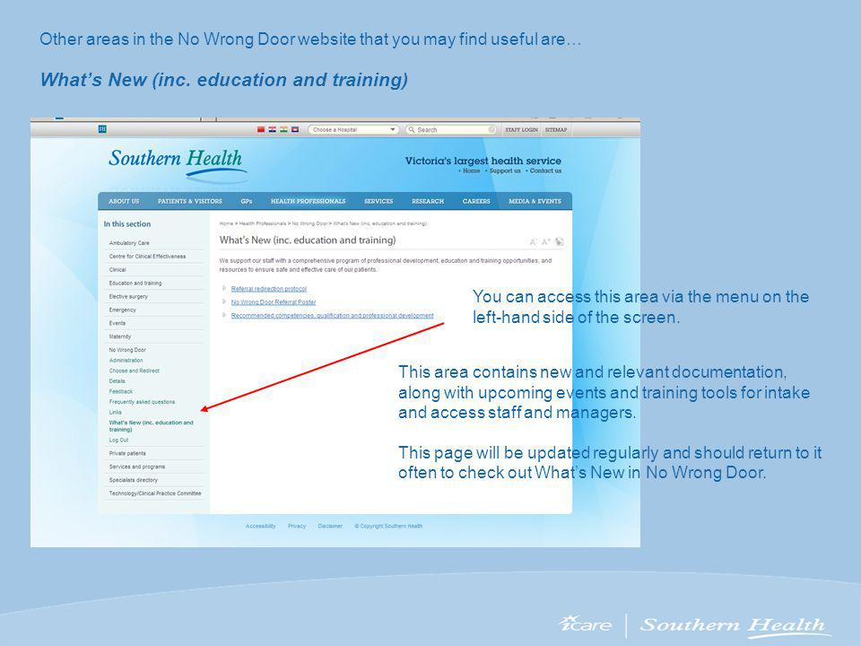 Other areas in the No Wrong Door website that you may find useful are… Whats New (inc.