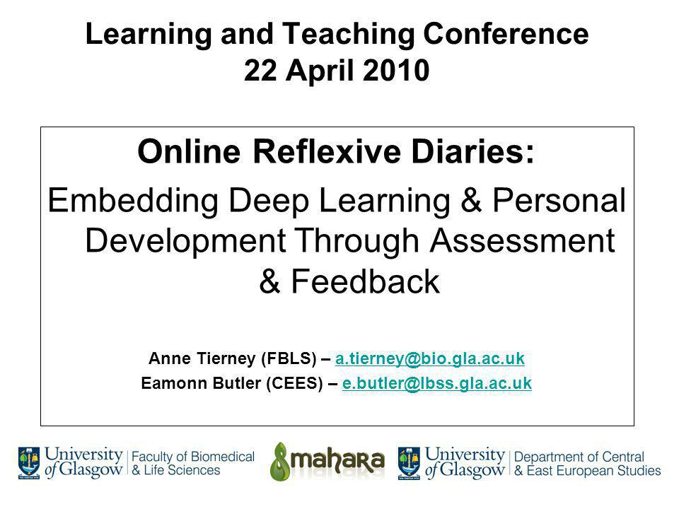 Outline Introduction –Reflective Diaries as Assessment The Project –Overview –The Initial Results –Student Reflections –Staff Reflections Conclusions –For Deep Learning –For Personal Development Questions and answers