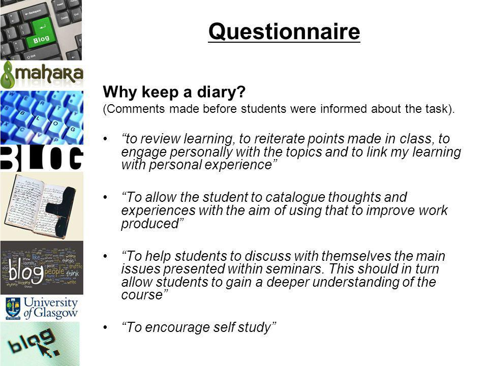 Questionnaire Why keep a diary? (Comments made before students were informed about the task). to review learning, to reiterate points made in class, t