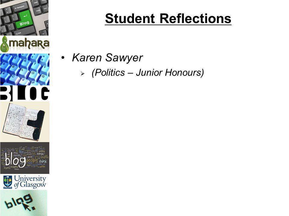 Student Reflections Karen Sawyer (Politics – Junior Honours)