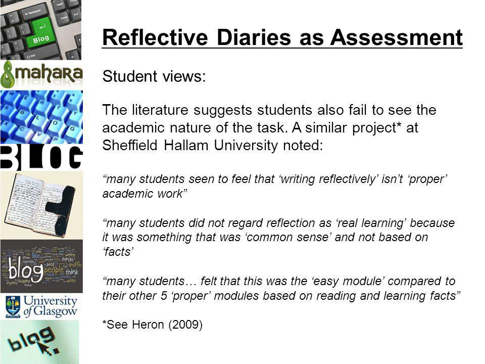 The literature suggests students also fail to see the academic nature of the task. A similar project* at Sheffield Hallam University noted: many stude