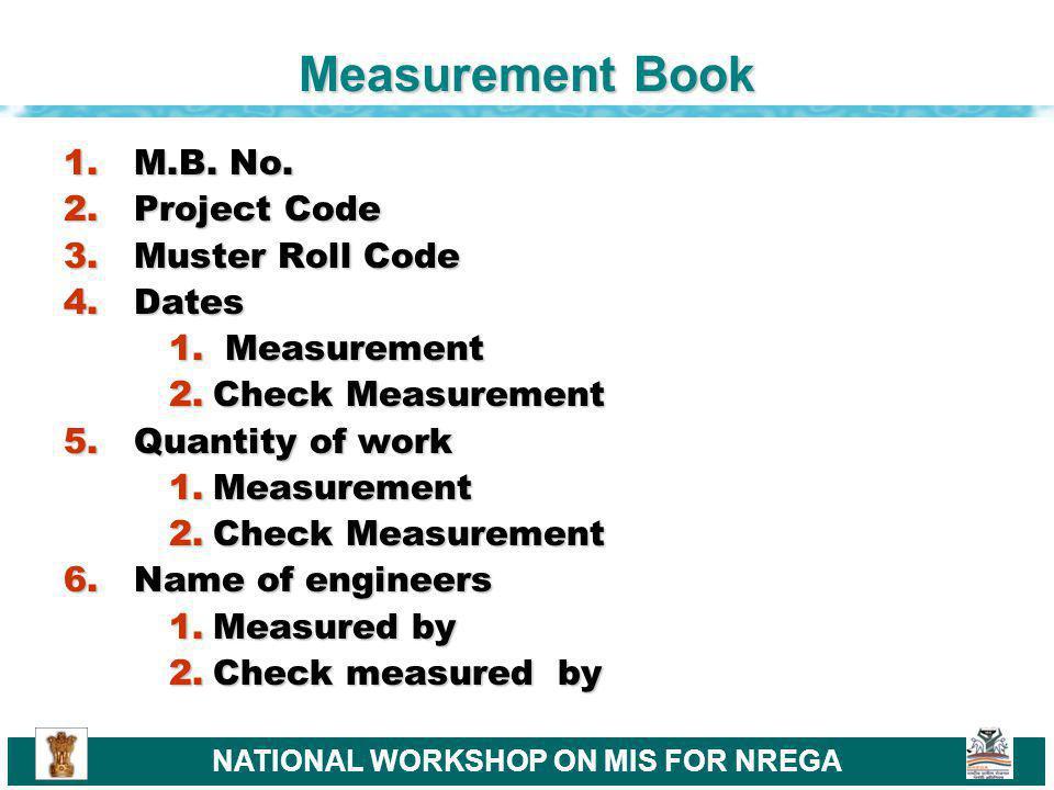 NATIONAL WORKSHOP ON MIS FOR NREGA Measurement Book 1.M.B.