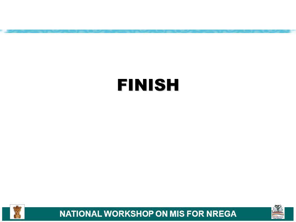 NATIONAL WORKSHOP ON MIS FOR NREGA FINISH
