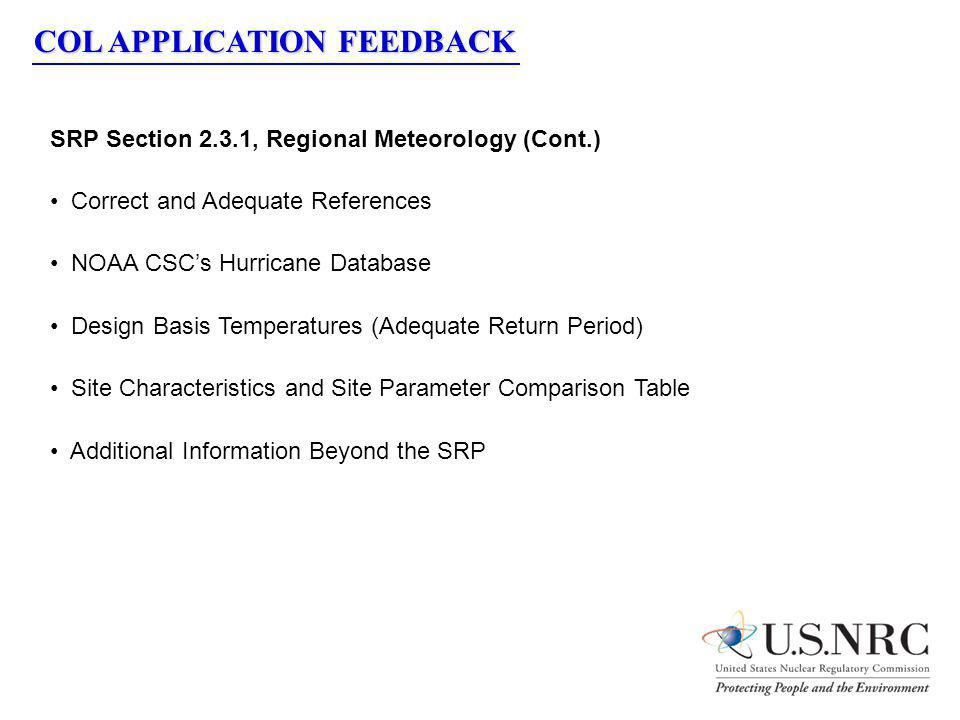 COL APPLICATION FEEDBACK SRP Section 2.3.1, Regional Meteorology (Cont.) Correct and Adequate References NOAA CSCs Hurricane Database Design Basis Tem