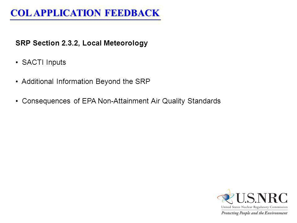 COL APPLICATION FEEDBACK SRP Section 2.3.2, Local Meteorology SACTI Inputs Additional Information Beyond the SRP Consequences of EPA Non-Attainment Ai