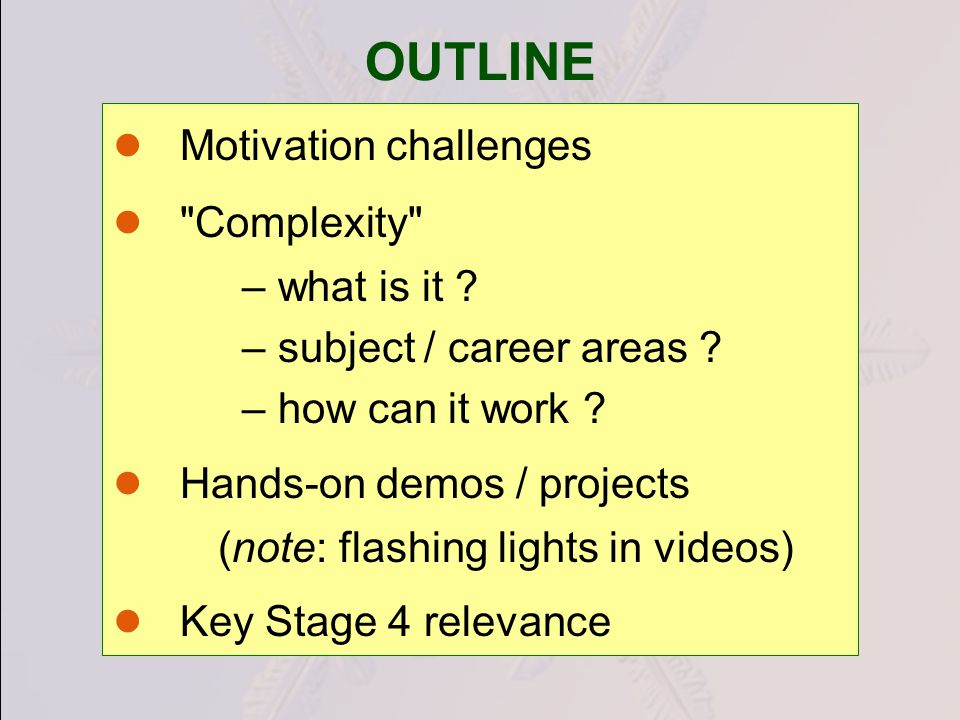 OUTLINE Motivation challenges Complexity – what is it .