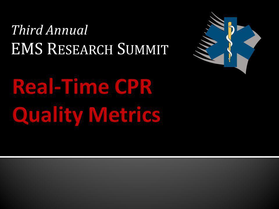 Third Annual EMS R ESEARCH S UMMIT Third Annual EMS R ESEARCH S UMMIT