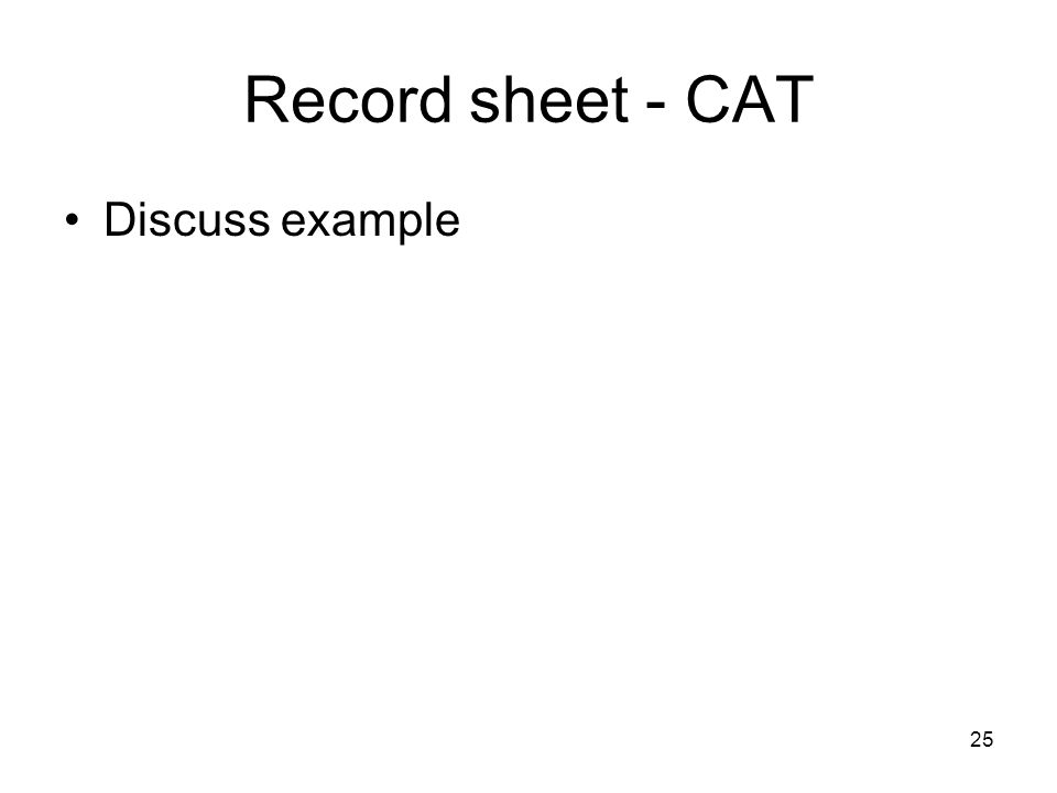 25 Record sheet - CAT Discuss example