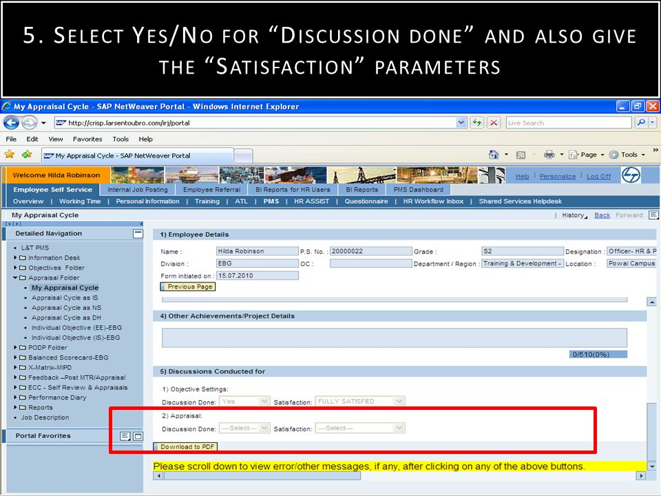 5. S ELECT Y ES /N O FOR D ISCUSSION DONE AND ALSO GIVE THE S ATISFACTION PARAMETERS Click on Save Feedback