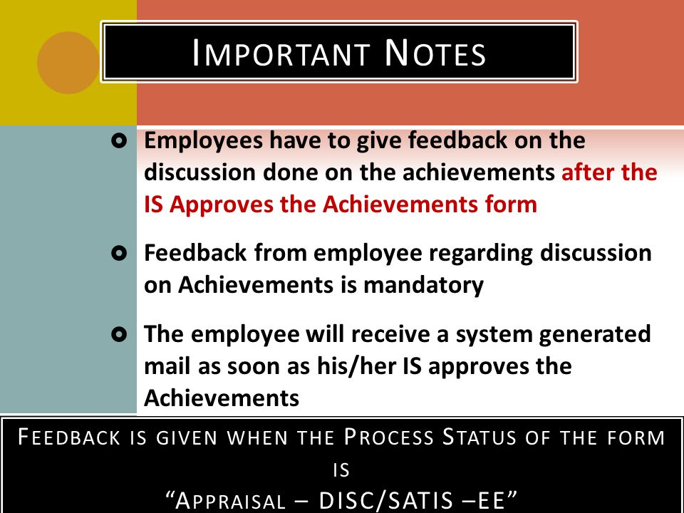 Employees have to give feedback on the discussion done on the achievements after the IS Approves the Achievements form Feedback from employee regardin