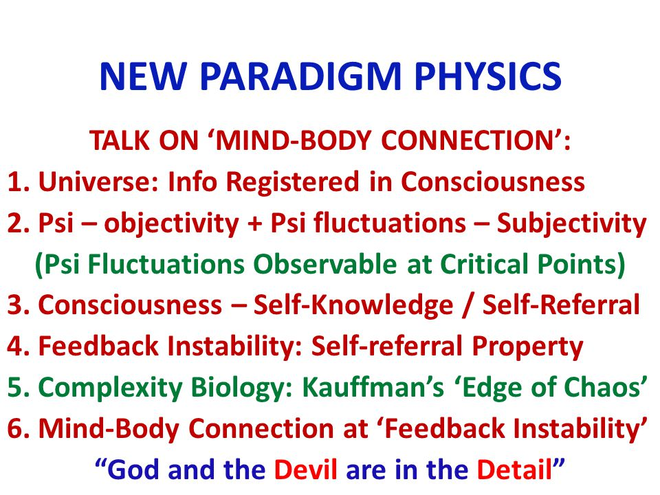 NEW PARADIGM PHYSICS TALK ON MIND-BODY CONNECTION: 1.