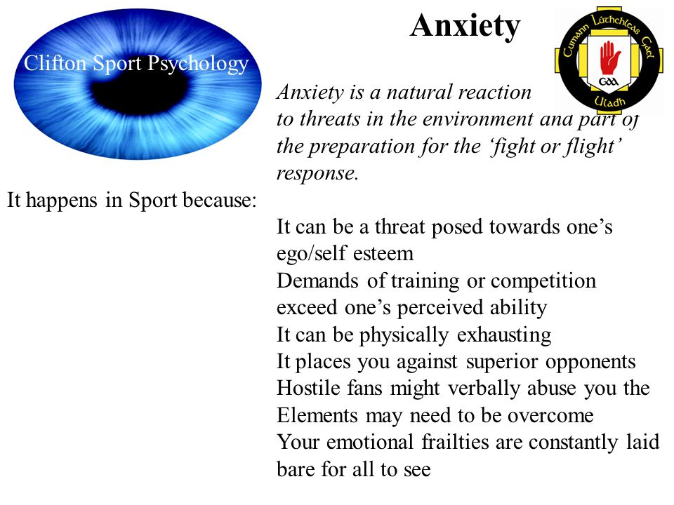 Anxiety Anxiety is a natural reaction to threats in the environment and part of the preparation for the fight or flight response. It happens in Sport