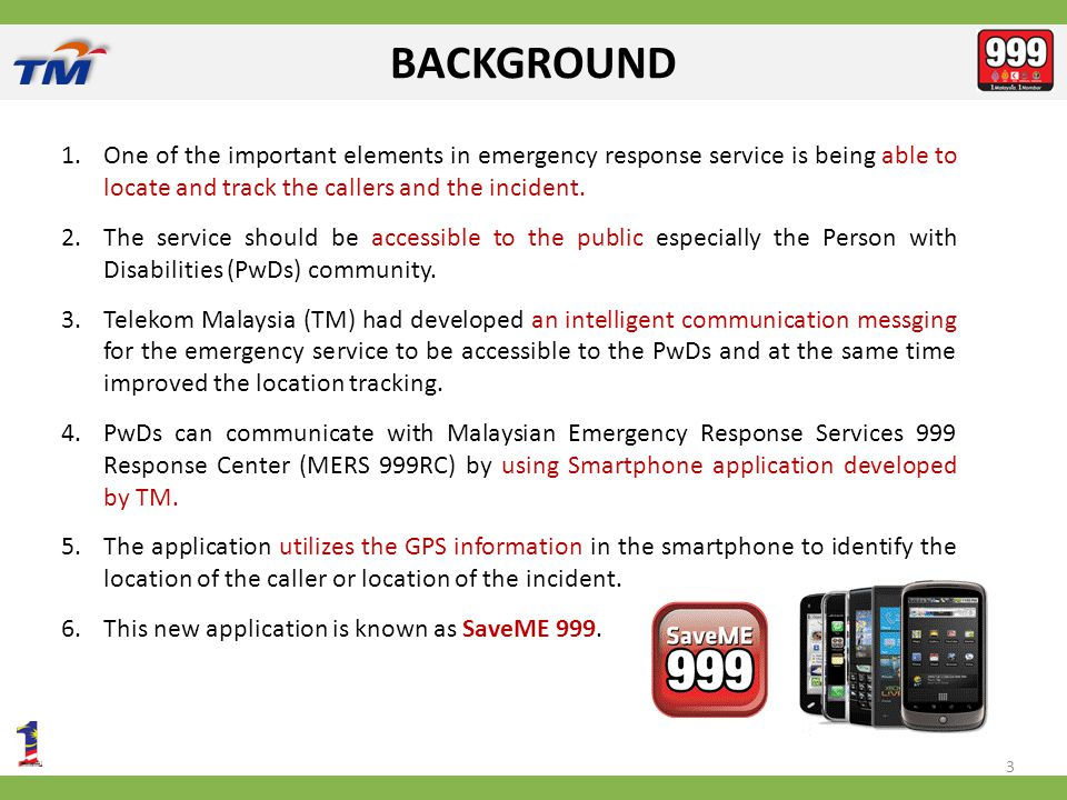 BACKGROUND 1.One of the important elements in emergency response service is being able to locate and track the callers and the incident.