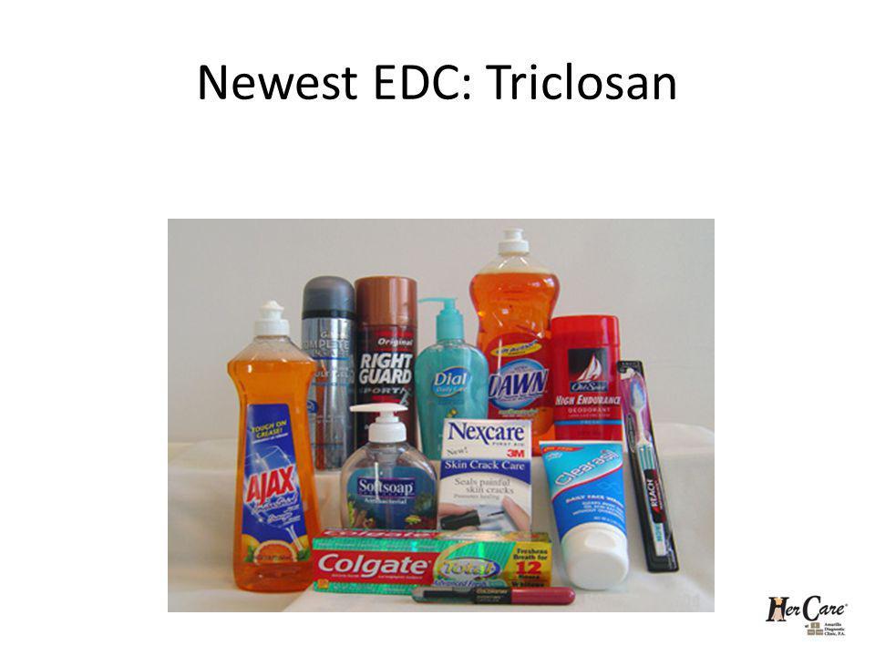 Newest EDC: Triclosan
