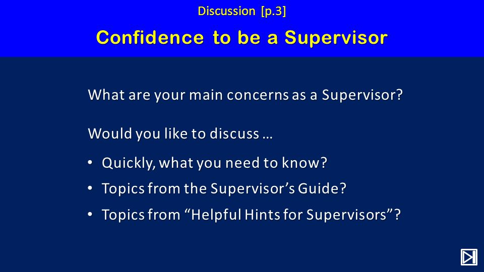 Confidence to be a Supervisor What are your main concerns as a Supervisor.