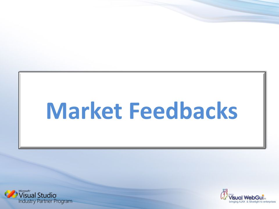 Market Feedbacks