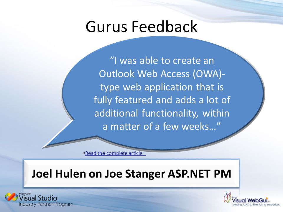 I was able to create an Outlook Web Access (OWA)- type web application that is fully featured and adds a lot of additional functionality, within a matter of a few weeks… Gurus Feedback Read the complete article