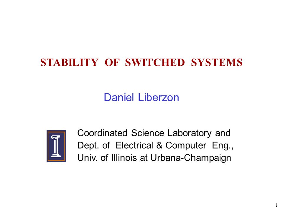 22 TWO BASIC PROBLEMS Stability for arbitrary switching Stability for constrained switching