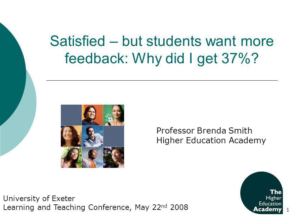 Satisfied – but students want more feedback: Why did I get 37%.