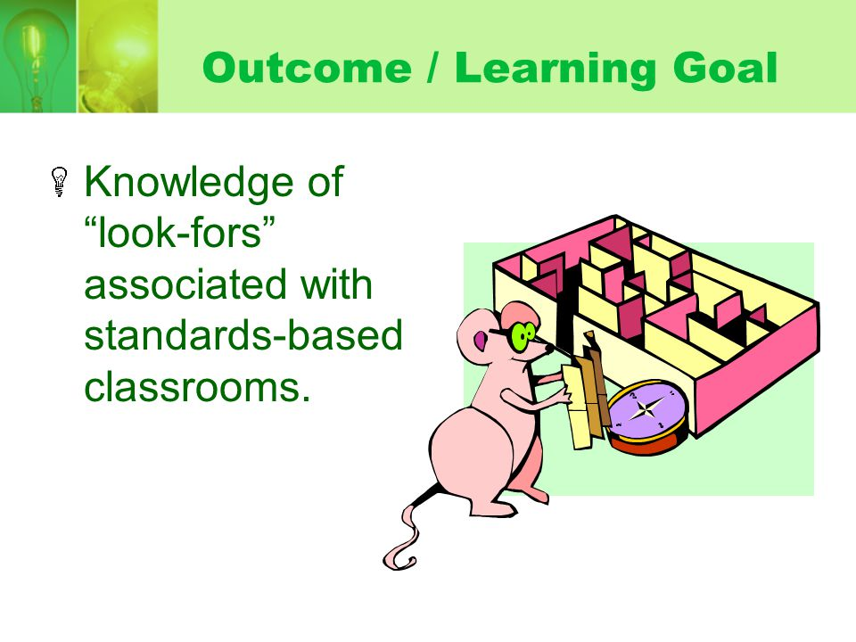 Standards-based Lesson Watch the videos Think about the instructional elements that make these lessons different from a traditional lesson.